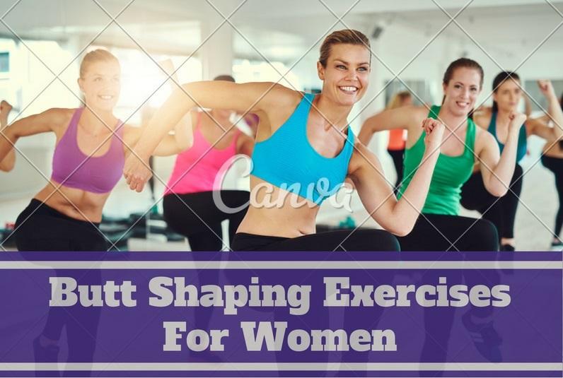 Butt Shaping Exercises For Women
