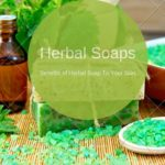 Benefits of Herbal Soap To Your Skin