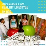 How to Maintain a Safe and Healthy Lifestyle While on HCG