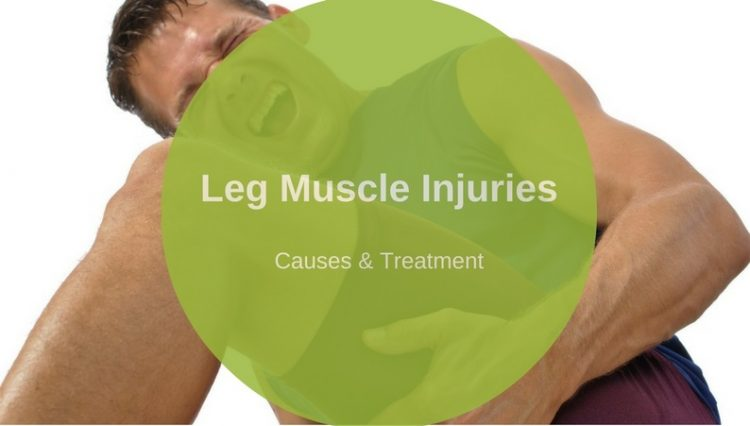 Leg Muscle Injuries Causes, Symptoms, Diagnosis and Treatment