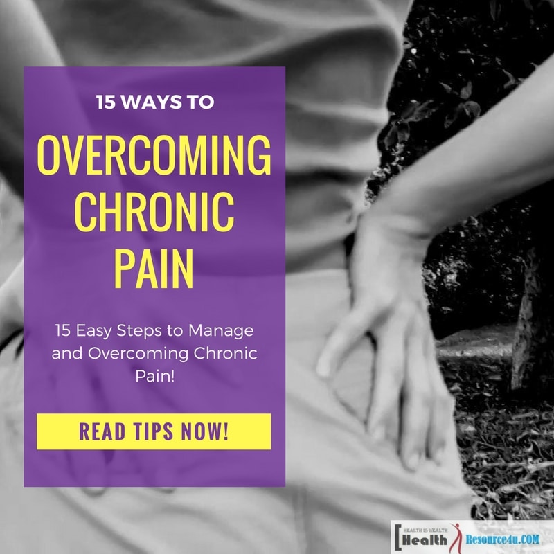 Easy Steps to Manage and Overcoming Chronic Pain
