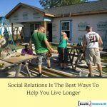 Social Relations Is The Best Ways To Help You Live Longer
