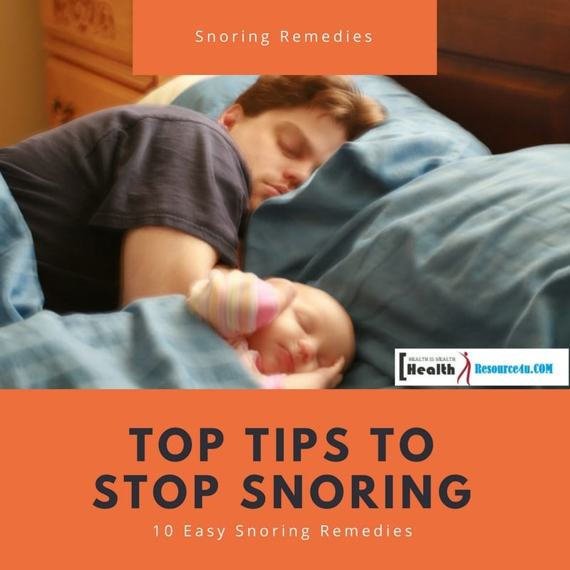 Top Tips to Stop Snoring 10 Easy Snoring Remedies