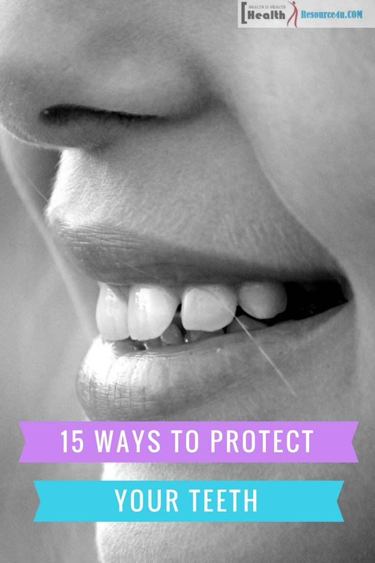 15 ways to protect to protect your teeth