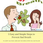 3 Easy and Simple Steps to Prevent Bad Breath