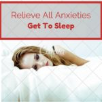 How To Get To Sleep And Relieve All Anxieties