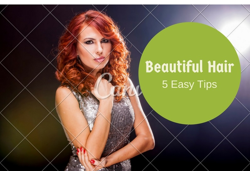 Simple and Easy Tips for Beautiful Hair