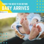 Things You Need to Do before the Baby Arrives