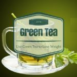 Use Green Tea to Lose Weight