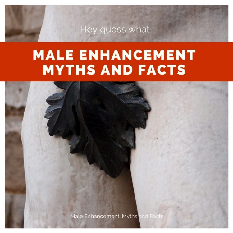 Male Enhancement: Myths and Facts