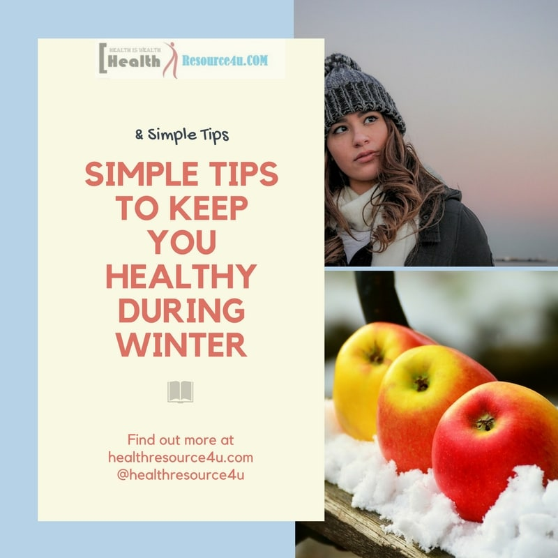 Simple Tips To Keep You Healthy During Winter