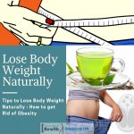 Tips to Lose Body Weight Naturally