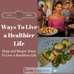 Ways To Live a Healthier Life
