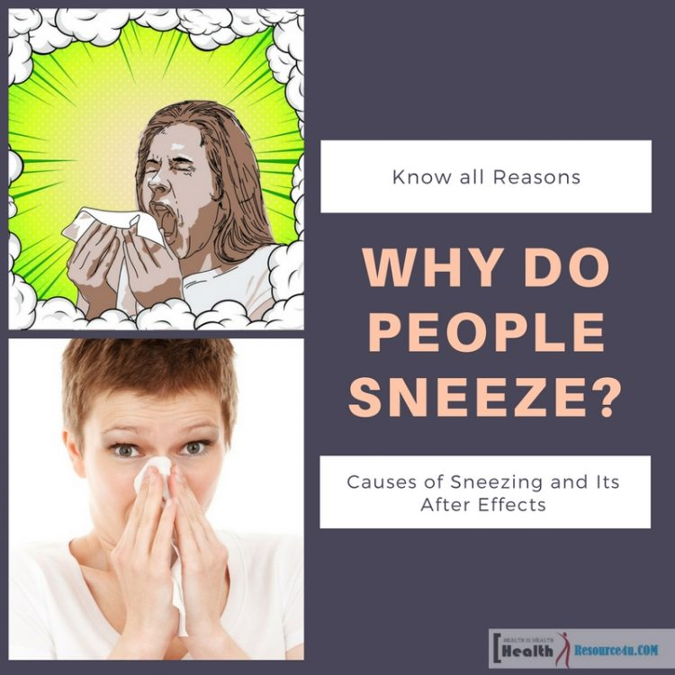 Causes of Sneezing and Its After Effects