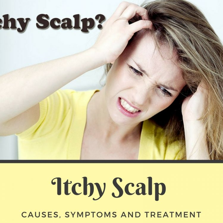 Itchy Scalp – Causes, Symptoms And Treatment
