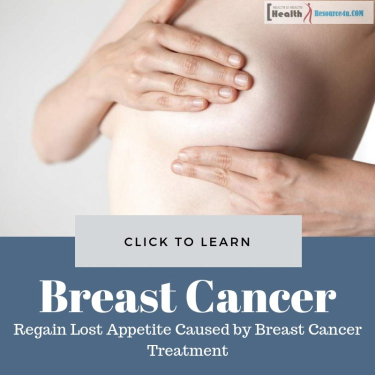 Regain Lost Appetite Caused by Breast Cancer Treatment