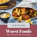 Worst Foods You Can Eat