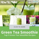 Green Tea Smoothie Recipes and Their Health Benefits