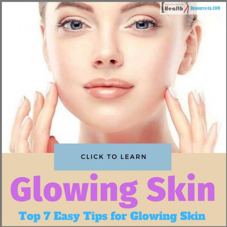 Top 7 Easy Tips for Glowing Skin