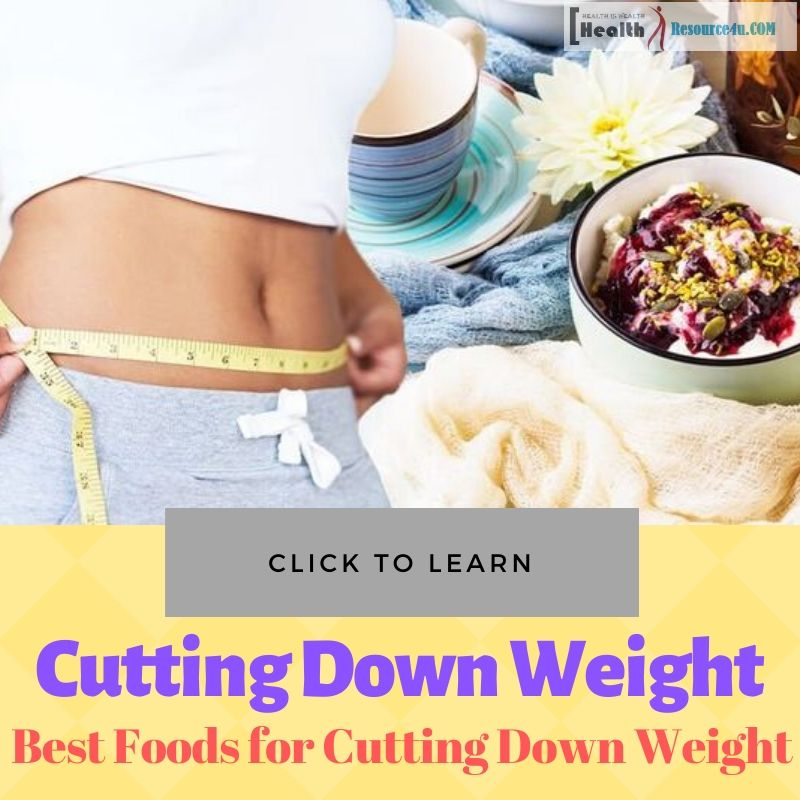 Best Foods for Cutting Down Weight
