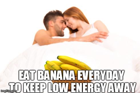 Eat Banana Everyday To Keep Low Energy Away