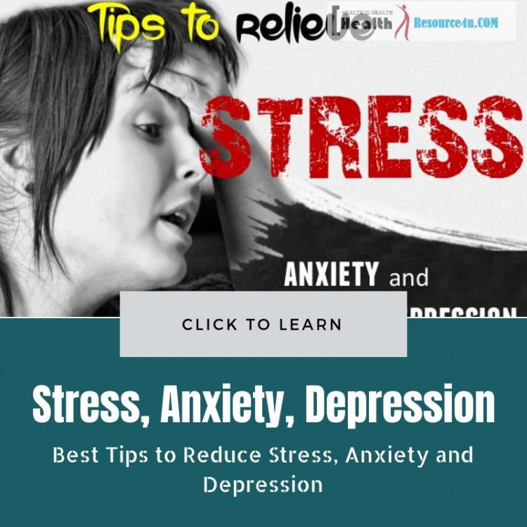 Tips to Reduce Stress, Anxiety and Depression