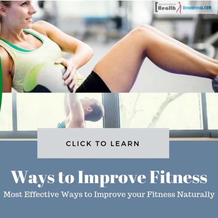 Effective Ways to Improve your Fitness