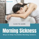 Ways to Help You Battle Morning Sickness