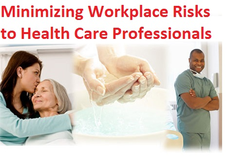 Minimizing Workplace Risks to Health Care Professionals