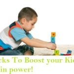 Hacks to Boost your Kids' Brain power