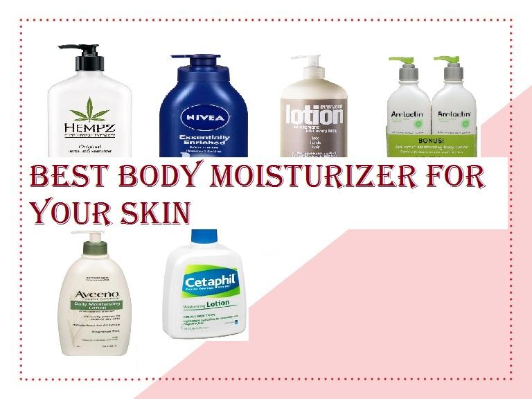 Best Body Moisturizer for Your Skin