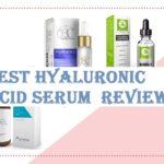 Best Hyaluronic Acid Serum Reviews