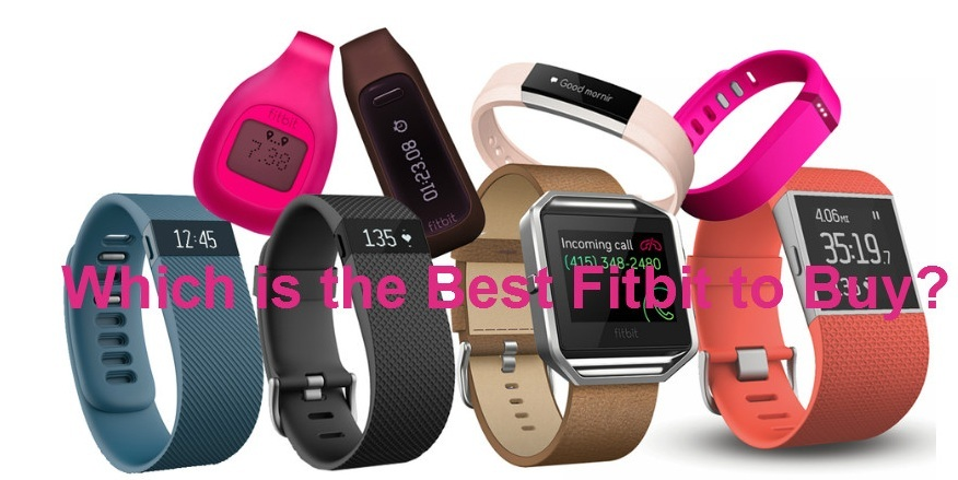 Which is the Best Fitbit to Buy