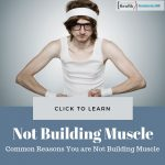 Common Reasons You are Not Building Muscle