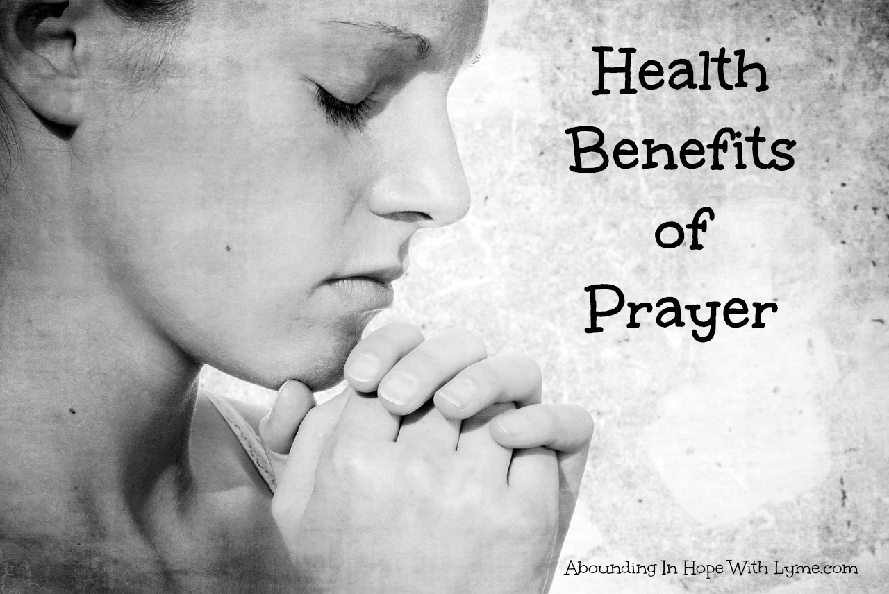 Medical Benefits of Hope and Prayer