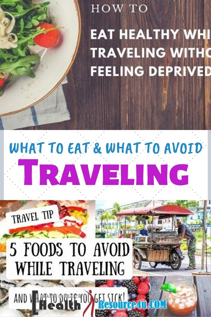 What to Eat and What to Avoid While Traveling