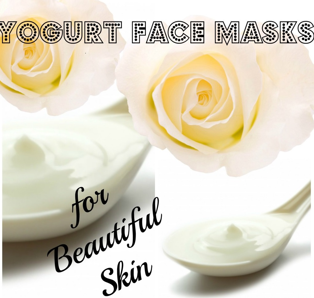 Easy Recipes to Make Your Own Yogurt Face Mask