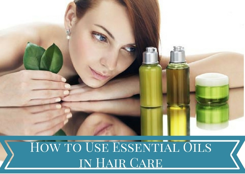 How to Use Essential Oils in Hair Care