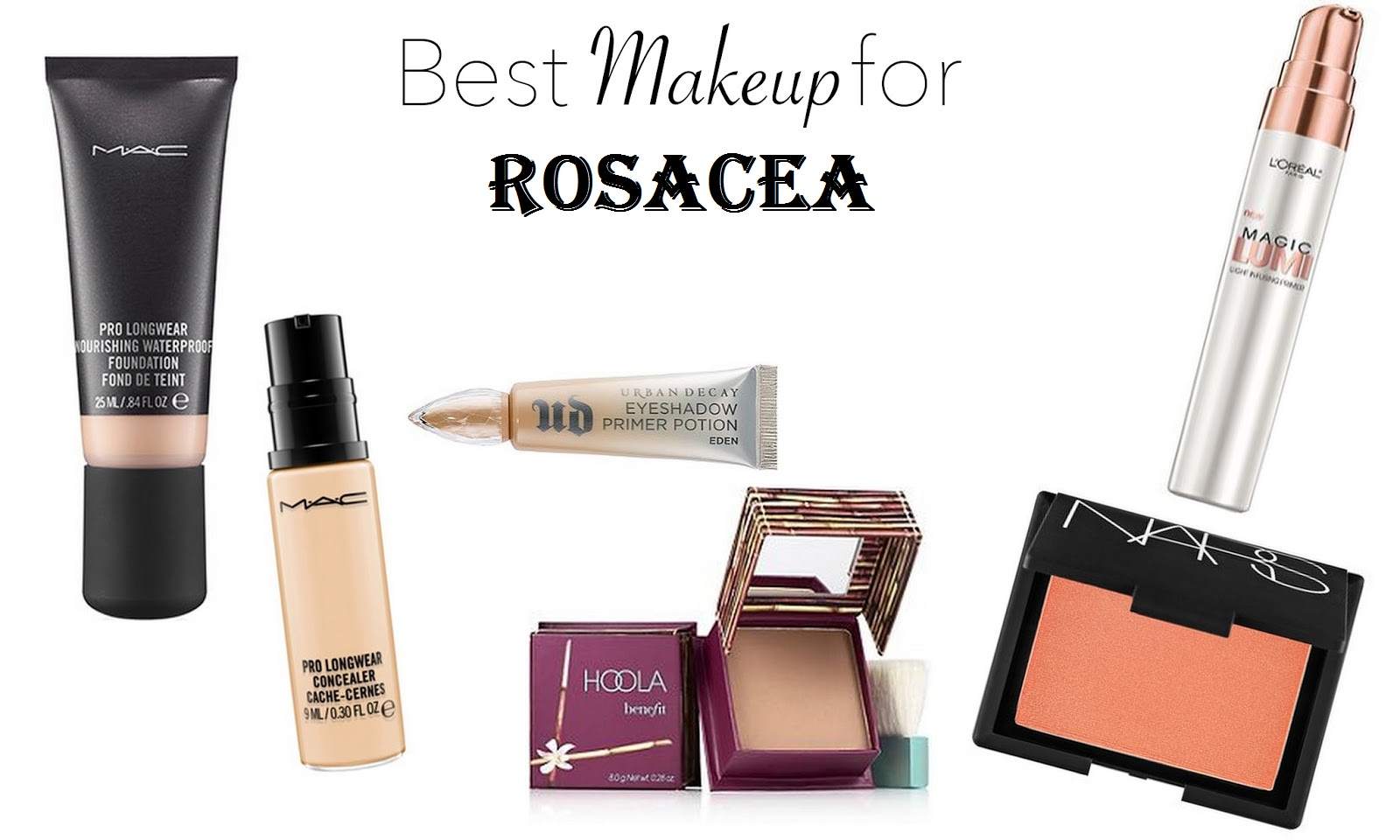 Best Makeup for Rosacea in 2017 (Top 10)