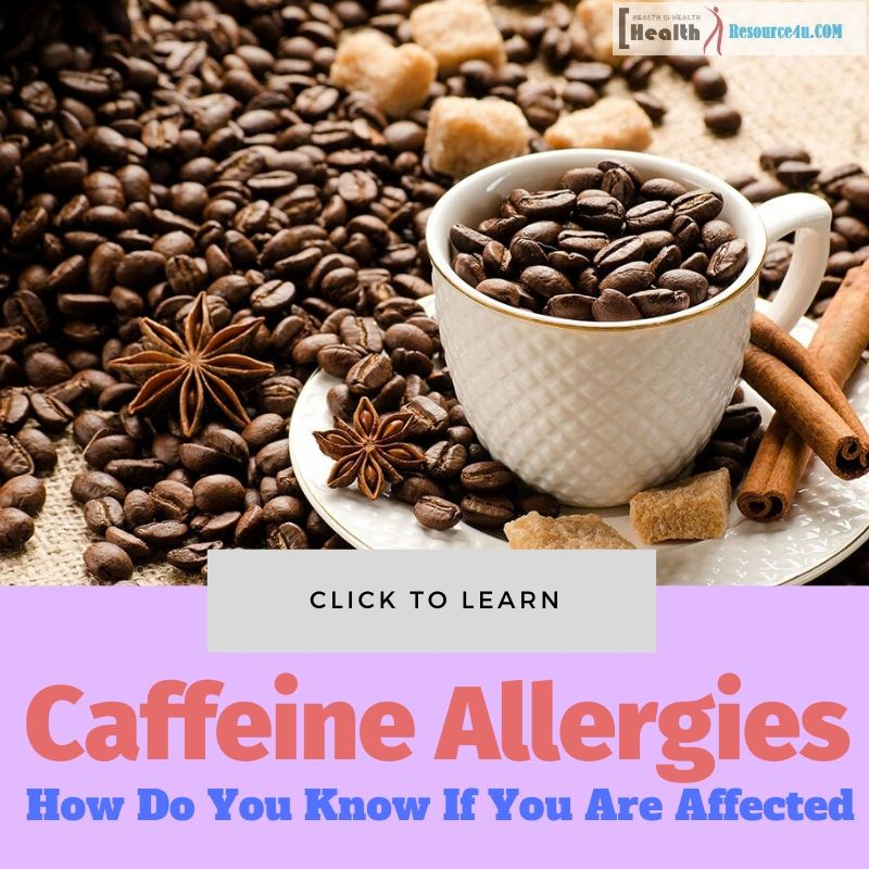 Caffeine Allergies And Sensitivities
