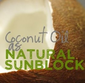 Coconut oil is a natural sun screen