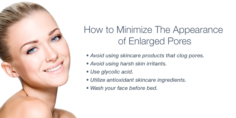 Important Tips for Reducing the Appearance of Large Pores