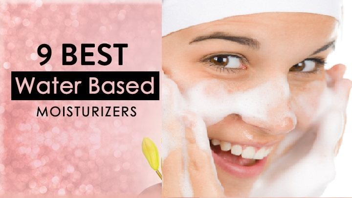 Best Water Based Moisturizers