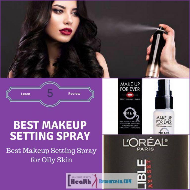 Best Makeup Setting Spray for Oily Skin