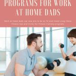 Fitness Training Programs for Work at Home Dads