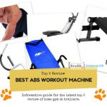 Best Abs Workout Machine for Home Gym Top 5 Review