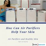 How Can Air Purifiers Help Your Skin