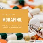 Modafinil Side Effects, Interactions, Warning, Dosage and Uses