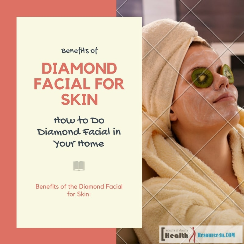 Benefits of the Diamond Facial for Skin