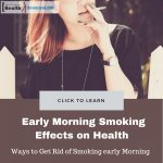Effects of Early Morning Smoking
